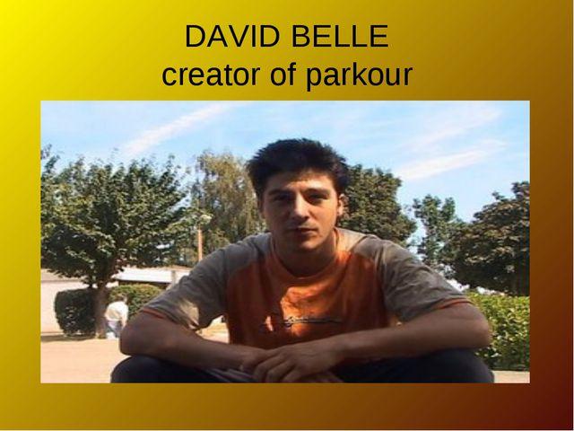 DAVID BELLE creator of parkour