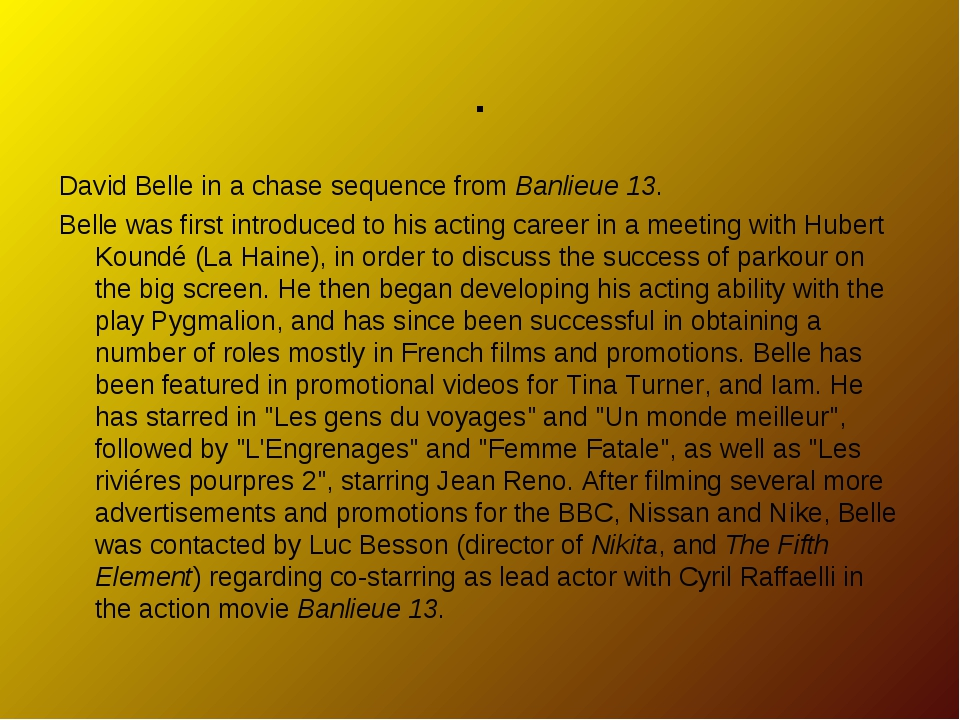 David Belle in a chase sequence from Banlieue 13. Belle was first introduced...