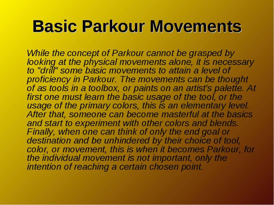Basic Parkour Movements While the concept of Parkour cannot be grasped by loo...