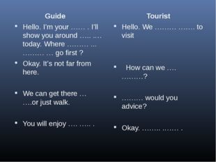 Guide Hello. I'm your …… . I'll show you around ….. .…today. Where ……… ... …