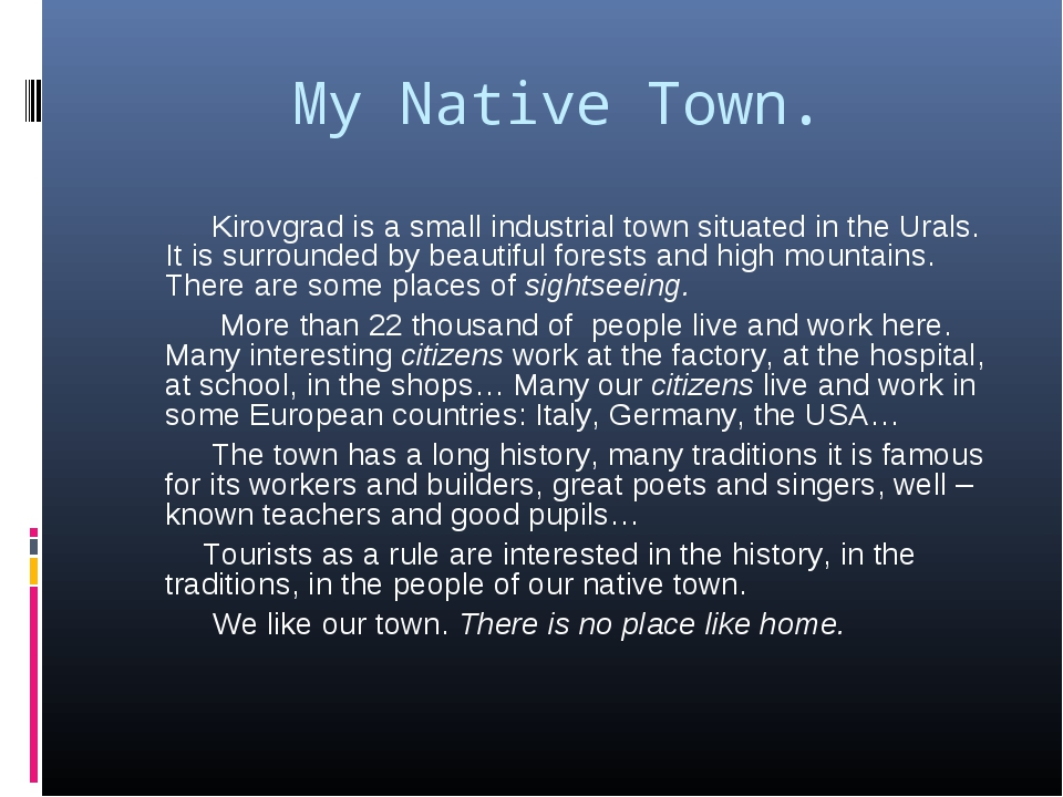My Native Town. Kirovgrad is a small industrial town situated in the Urals. I...