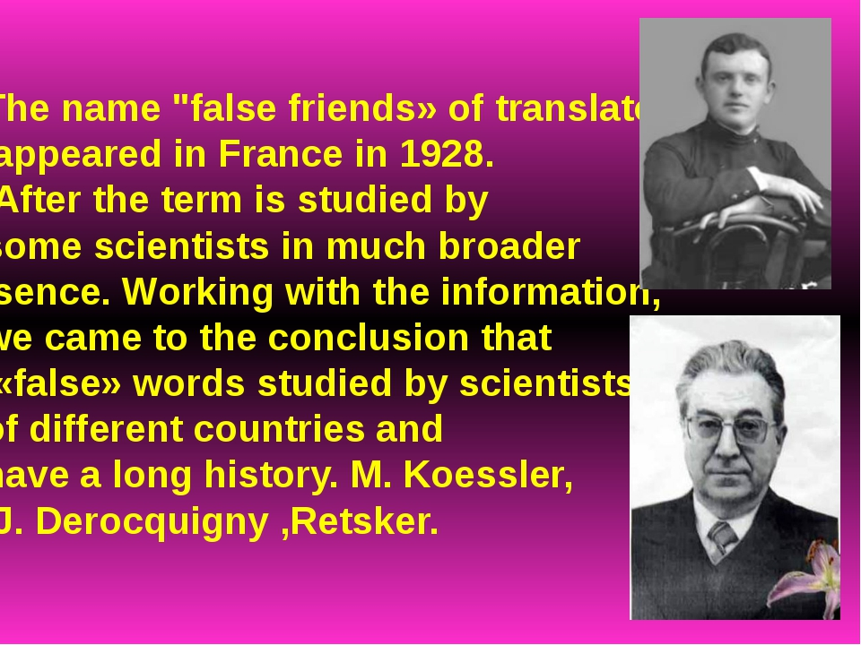 """The name """"false friends» of translator appeared in France in 1928. After the..."""
