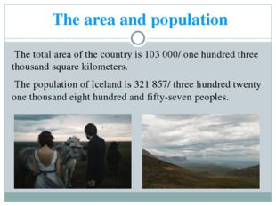 The area and population The total area of the country is 103 000/ one hundred