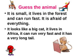 Guess the animal It is small, it lives in the forest and can run fast. It is