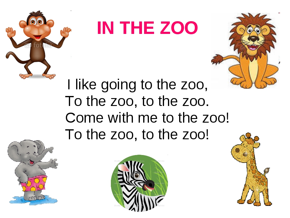IN THE ZOO I like going to the zoo, To the zoo, to the zoo. Come with me to...