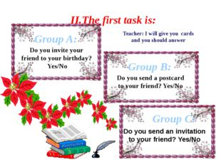Group A: II.The first task is: Teacher: I will give you cards and you should