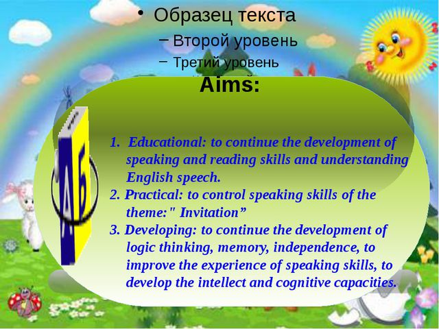 1. Educational: to continue the development of speaking and reading skills a...