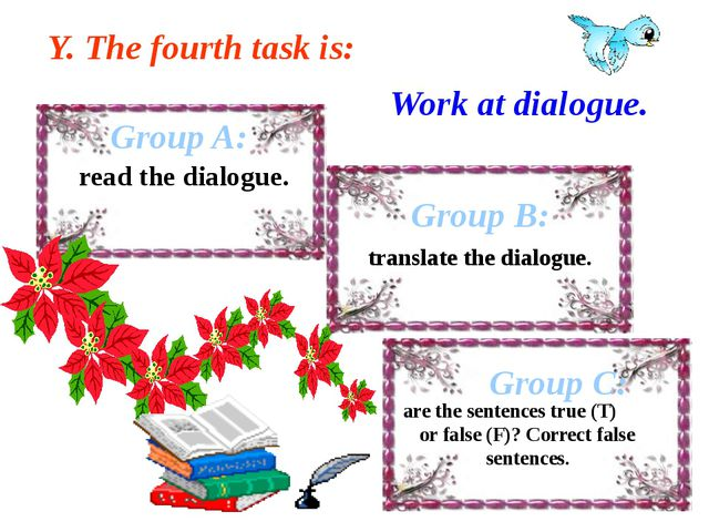 Group A: read the dialogue. Group B: Group C: translate the dialogue. are the...