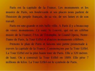Paris est la capitale de la France. Les monuments et les musées de Paris, ses