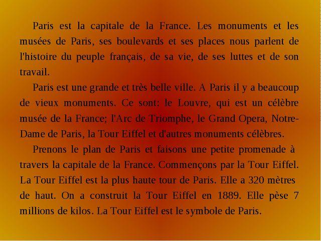 Paris est la capitale de la France. Les monuments et les musées de Paris, ses...