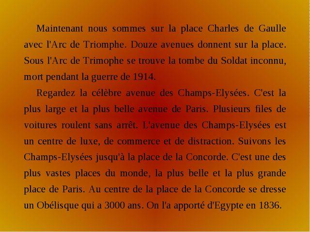 Maintenant nous sommes sur la place Charles de Gaulle avec l'Arc de Triomphe....