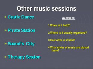 Other music sessions Castle Dance Pirate Station Sound's City Therapy Session