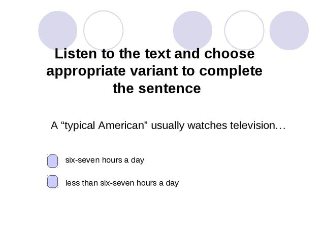 Listen to the text and choose appropriate variant to complete the sentence A...