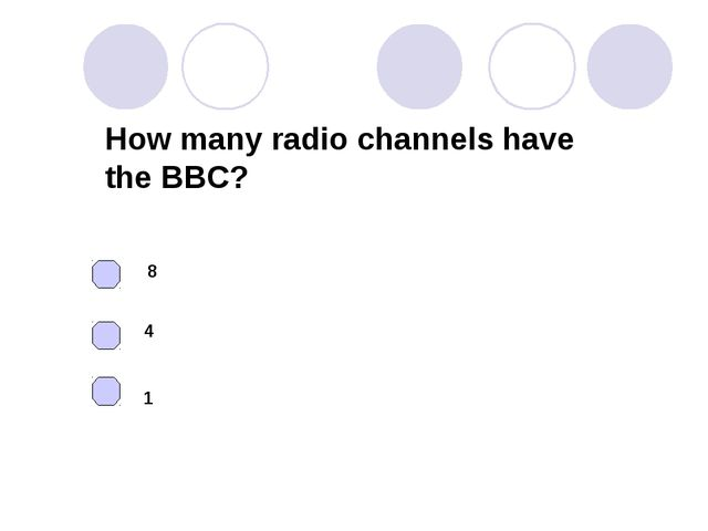 How many radio channels have the BBC? 8 4 1