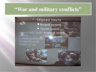 """""""War and military conflicts"""""""