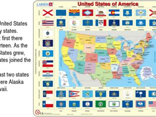 The United States have fifty states. But at first there were thirteen. As th