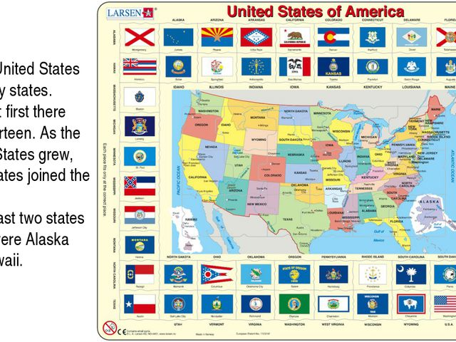 The United States have fifty states. But at first there were thirteen. As th...