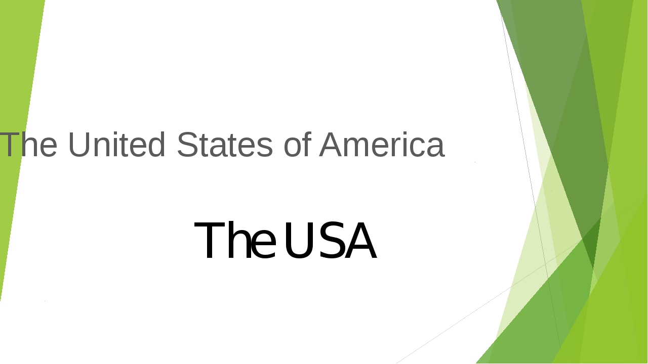 The United States of America The USA
