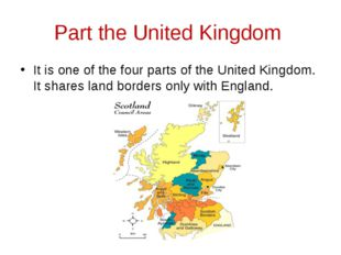 Part the United Kingdom It is one of the four parts of the United Kingdom. It