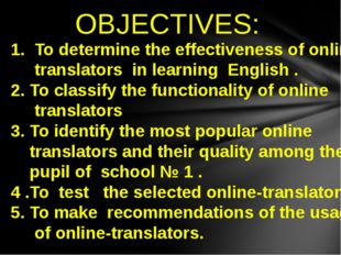1. To determine the effectiveness of online- translators in learning English