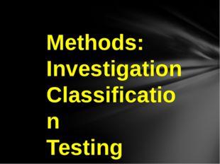Methods: Investigation Classification Testing