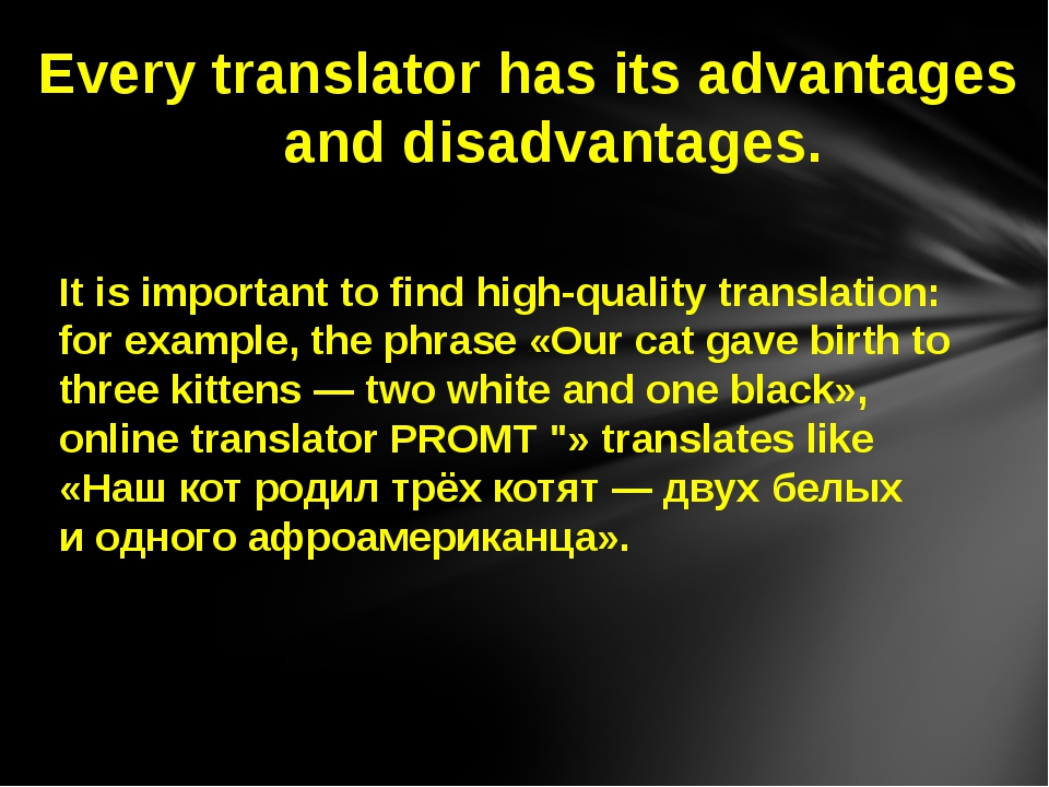It is important to find high-quality translation: for example, the phrase «O...