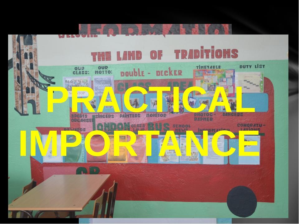 PRACTICAL IMPORTANCE
