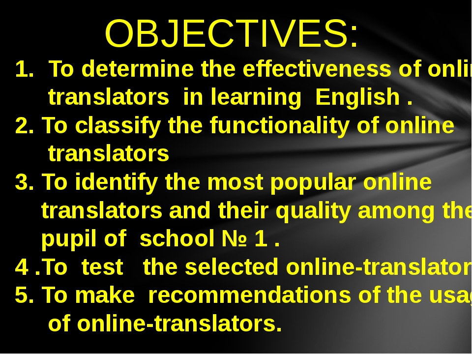 1. To determine the effectiveness of online- translators in learning English...
