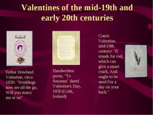 Valentines of the mid-19th and early 20th centuries Esther Howland Valentine,