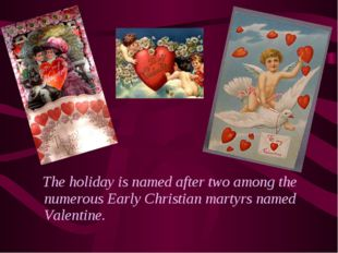 The holiday is named after two among the numerous Early Christian martyrs na