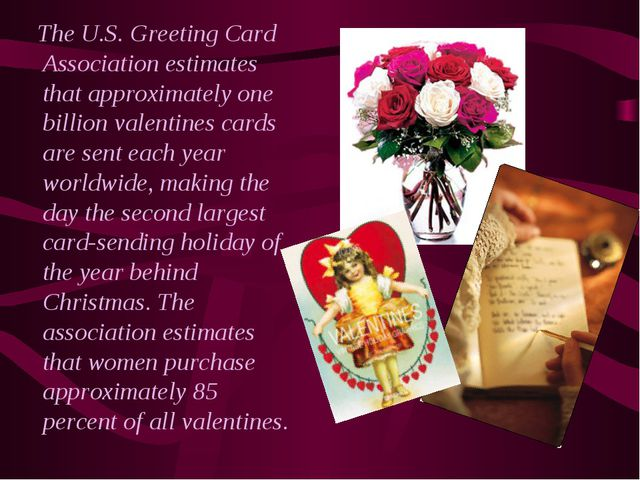 The U.S. Greeting Card Association estimates that approximately one billion...