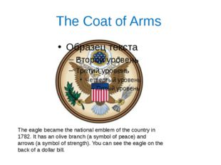 The Coat of Arms The eagle became the national emblem of the country in 1782.