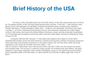 Brief History of the USA    The history of the USA dates back only to the 15t