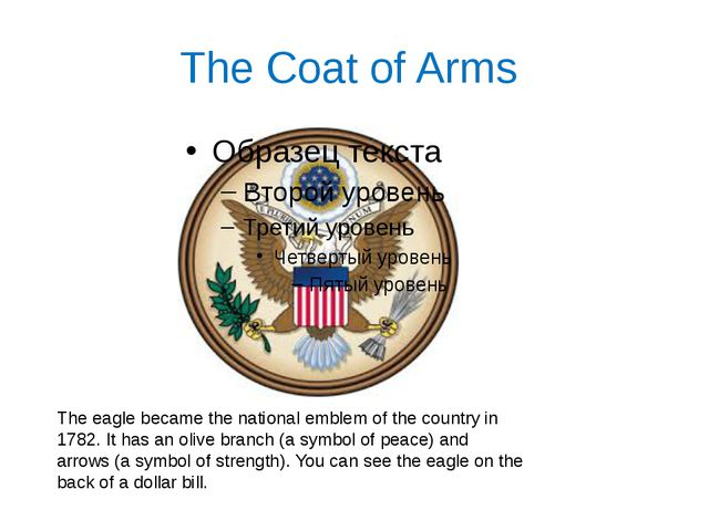The Coat of Arms The eagle became the national emblem of the country in 1782....