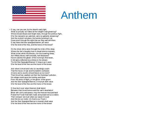 Anthem O say, can you see, by the dawn's early light, What so proudly we hail...