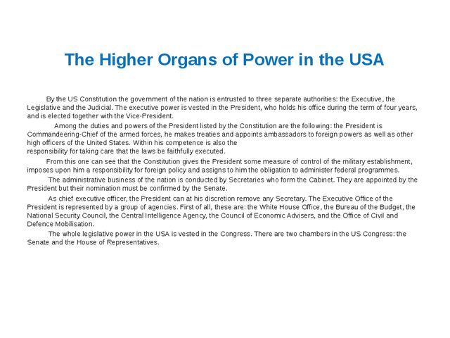 The Higher Organs of Power in the USA By the US Constitution the government o...
