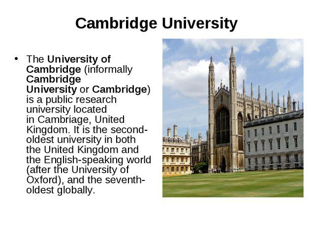 Cambridge University TheUniversity of Cambridge(informally Cambridge Unive...