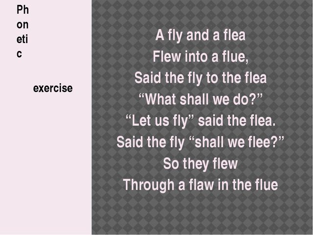 "A fly and a flea Flew into a flue, Said the fly to the flea ""What shall we do..."