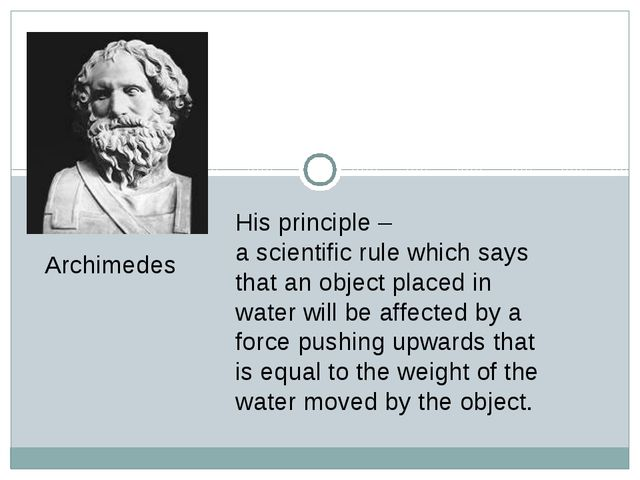 His principle – a scientific rule which says that an object placed in water w...