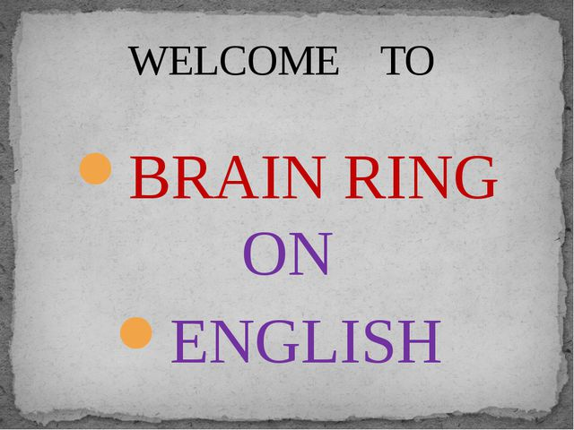 BRAIN RING ON ENGLISH WELCOME TO