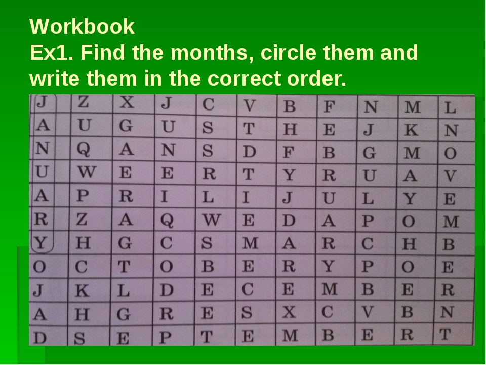 Workbook Ex1. Find the months, circle them and write them in the correct order.