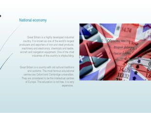 National economy Great Britain is a highly developed industrial country. It i