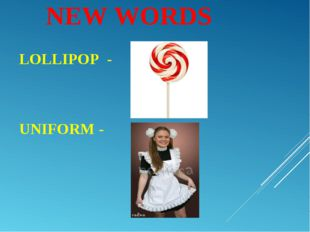 NEW WORDS LOLLIPOP - UNIFORM -