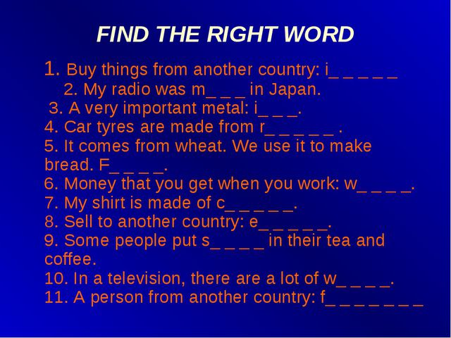 FIND THE RIGHT WORD 1. Buy things from another country: i_ _ _ _ _ 2. My radi...