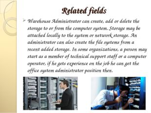 Related fields Warehouse Administrator can create, add or delete the storage