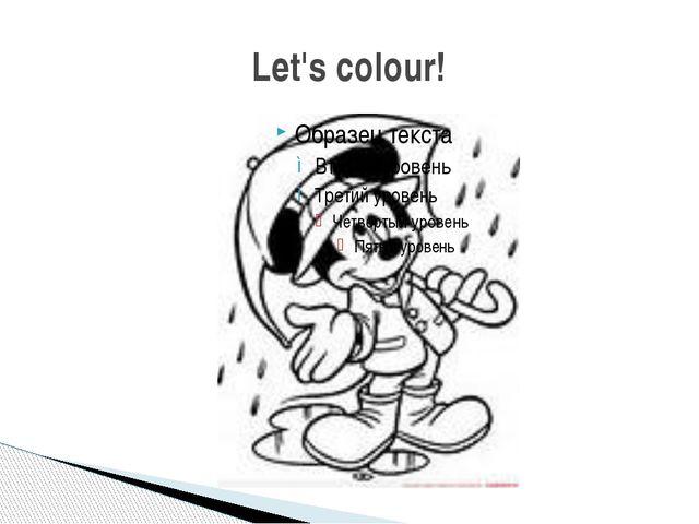 Let's colour!