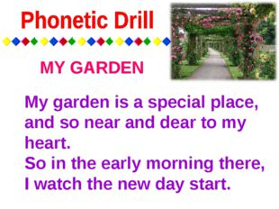 My garden is a special place, and so near and dear to my heart.  So in the ea