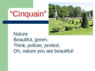 Nature Beautiful, green. Think, pollute, protest. Oh, nature you are beautifu