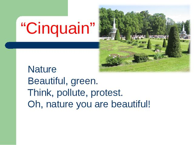 Nature Beautiful, green. Think, pollute, protest. Oh, nature you are beautifu...