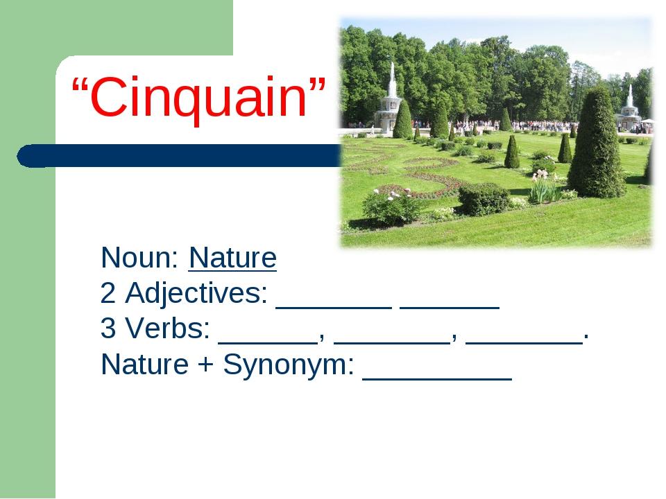 Noun: Nature 2 Adjectives: _______ ______ 3 Verbs: ______, _______, _______....